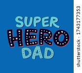 super hero dad lettering.... | Shutterstock .eps vector #1743177353
