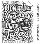 don't let yesterday take up too ... | Shutterstock .eps vector #1743503390
