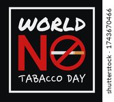 world no tabacco day  may 31....   Shutterstock .eps vector #1743670466