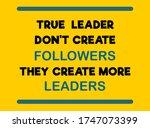 vector quote  true leader don't ... | Shutterstock .eps vector #1747073399