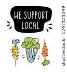 "Colorful artistic doodle hand-drawing poster ""WE SUPPORT LOCAL"". Bundle of cute vector illustrations isolated on white background. Healthy banner template for farming market fair"