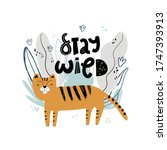 Stay Wild. Cute Hand Drawn...
