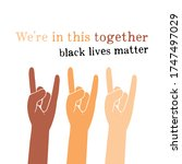 black lives matter  we are in... | Shutterstock .eps vector #1747497029