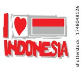 Illustration of a flag indonesia with quote i love indonesia. For shirt or apparel design, poster, slogan and other uses with textured lettering. Vector print in graffiti style and track silhouette