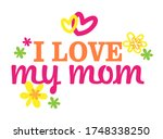 i love my mom  vector icon  eps ... | Shutterstock .eps vector #1748338250