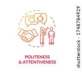 Politeness And Attentiveness...
