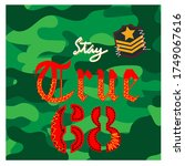 Stay True  Number  68- slogan for t-shirt with camouflage texture. Fashion camo print for girls And boy tee shirt in military and army style. Vector illustration. - stock vector