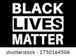 black lives matter flag  quote  ... | Shutterstock .eps vector #1750164506