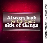 always look on the bright side... | Shutterstock .eps vector #175036490
