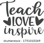 teach  love  inspire   teacher... | Shutterstock .eps vector #1751010269