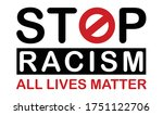 Stop Racism  All Lives Matter