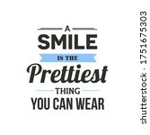 a smile is the pretty thing you ...   Shutterstock .eps vector #1751675303