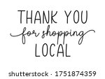 thank you for shopping local.... | Shutterstock .eps vector #1751874359