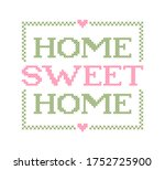 home sweet home. embroidery...   Shutterstock .eps vector #1752725900