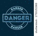 danger. glowing round badge.... | Shutterstock .eps vector #1753152383