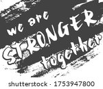 we are stronger together. ...