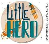 little hero text for boy's and... | Shutterstock .eps vector #1754758760