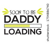 soon to be daddy loading.... | Shutterstock .eps vector #1754886740