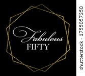 fabulous fifty birthday party...   Shutterstock .eps vector #1755057350