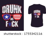 drunk as... t shirt   4th of... | Shutterstock .eps vector #1755342116