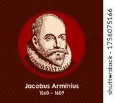 Jacobus Arminius  1560 1609  ...