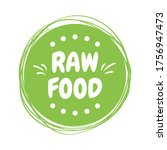 raw food hand drawn label... | Shutterstock .eps vector #1756947473