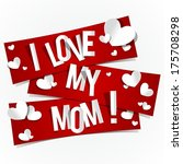 i love my mom banners vector... | Shutterstock .eps vector #175708298