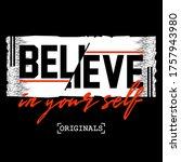 believe in your self slogan... | Shutterstock .eps vector #1757943980