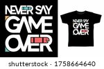 never say game over typography... | Shutterstock .eps vector #1758664640