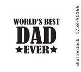 world's best dad ever quote... | Shutterstock .eps vector #1758790166