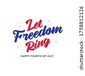let freedom ring. fourth of... | Shutterstock .eps vector #1758812126
