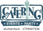 catering. events. party. logo... | Shutterstock .eps vector #1759607336