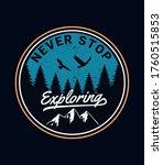'never stop exploring' vector... | Shutterstock .eps vector #1760515853