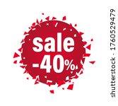 sale  40  banner   exploded red ... | Shutterstock .eps vector #1760529479