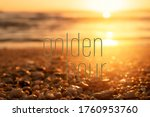 Golden Hour Words On Blur...