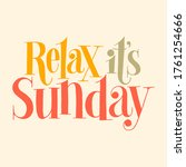 Relax It Is Sunday. Hand Drawn...