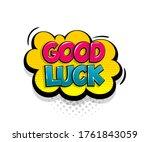 comic text good luck on speech...   Shutterstock .eps vector #1761843059