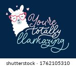 you are totally llamazing cute... | Shutterstock .eps vector #1762105310