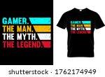 gamer. the man. the myth. the... | Shutterstock .eps vector #1762174949