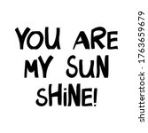 you are my sun shine. cute hand ... | Shutterstock .eps vector #1763659679