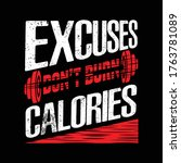 excuses don't burn calories...   Shutterstock .eps vector #1763781089