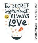 the secret ingredient is always ... | Shutterstock .eps vector #1766438450