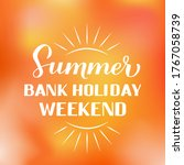 summer bank holiday weekend... | Shutterstock .eps vector #1767058739