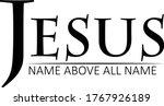 jesus  name above all name ... | Shutterstock .eps vector #1767926189