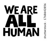 we are all human. hand drawn... | Shutterstock .eps vector #1768642856