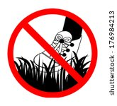 Do Not Step On Grass Sign ...