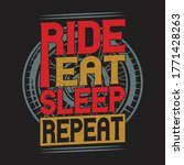 Ride Eat Sleep Repeat  ...