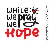 while we pray we hope   inspire ... | Shutterstock .eps vector #1772776793