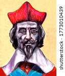 A series of rulers of Europe. Armand Jean du Plessis, Duke of Richelieu, also known as Cardinal Richelieu or Red Cardinal - Cardinal of the Roman Catholic Church, statesman of France.