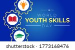 World Youth Skills Day...